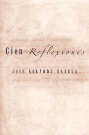 Cien Reflexiones by JOSE ROLANDO VARELA image