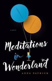 Meditations in Wonderland by Anna Patrick