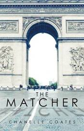The Matcher by Chanelle Coates