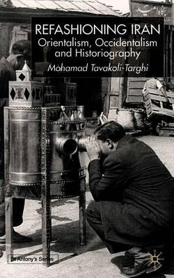 Refashioning Iran by Mohamad Tavakoli-Targhi