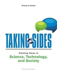 Taking Sides: Clashing Views in Science, Technology, and Society by Easton