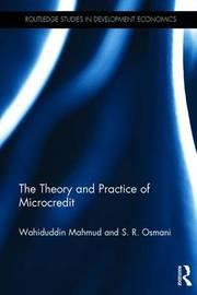 The Theory and Practice of Microcredit by Wahiduddin Mahmud