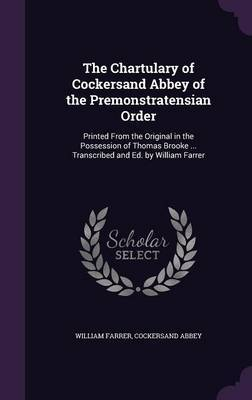 The Chartulary of Cockersand Abbey of the Premonstratensian Order by William Farrer image