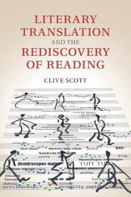 Literary Translation and the Rediscovery of Reading by Clive Scott