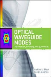 Optical Waveguide Modes: Polarization, Coupling and Symmetry by Richard J. Black