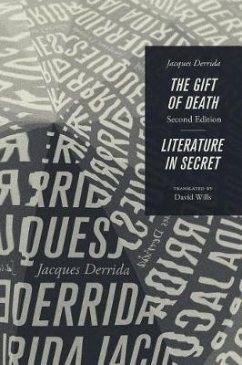 The Gift of Death, Second Edition & Literature in Secret by Jacques Derrida