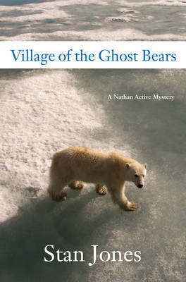 Village Of The Ghost Bears by Stan Jones image