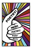 Poetry! Poetry! Poetry! by Peter Davis