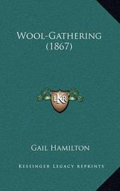 Wool-Gathering (1867) by Gail Hamilton