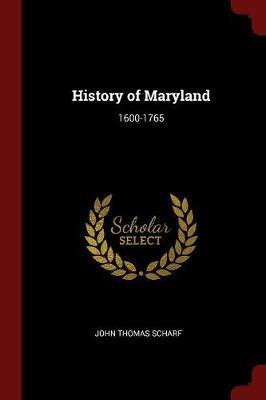 History of Maryland by John Thomas Scharf