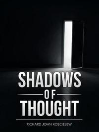 Shadows of Thought by Richard John Kosciejew image