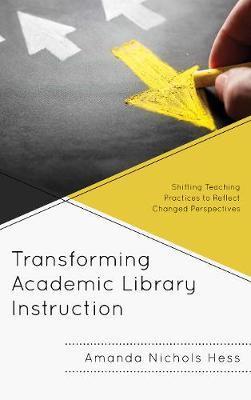 Transforming Academic Library Instruction by Amanda Nichols Hess image