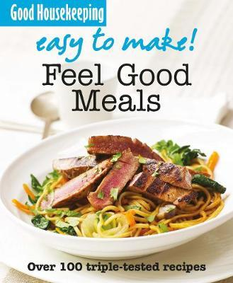 Good Housekeeping Easy To Make! Healthy Meals in Minutes by Good Housekeeping Institute