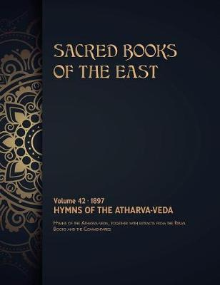 Hymns of the Atharva-Veda by Max Muller
