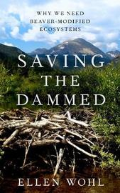 Saving the Dammed by Ellen Wohl