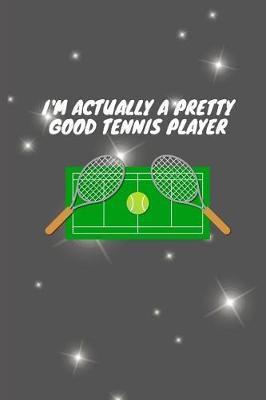 I'm actually a pretty good tennis player by Lola Yayo