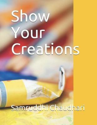 Show Your Creations by Samruddhi Harsha Chaudhari image