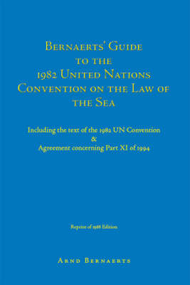 Bernaerts' Guide to the 1982 United Nations Convention on the Law of the Sea by Arnd Bernaerts image