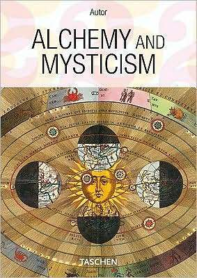 Alchemy and Mysticism by Alexander Roob