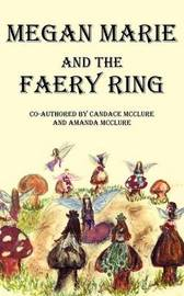 Megan Marie and the Faery Ring by Candace McClure image