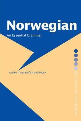 Norwegian: An Essential Grammar by Ase-Berit Strandskogen