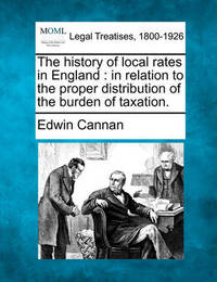 The History of Local Rates in England by Edwin Cannan