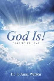 God Is! by Dr Jo Anna Watson