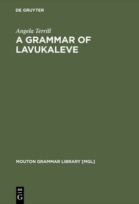 A Grammar of Lavukaleve by Angela Terrill