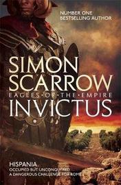 Invictus (Eagles of the Empire 15) by Simon Scarrow