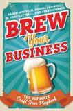Brew Your Business by Karen McGrath