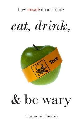 Eat, Drink, and Be Wary by Charles M. Duncan image