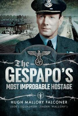 The Gestapo's Most Improbable Hostage by Hugh Mallory Falconer