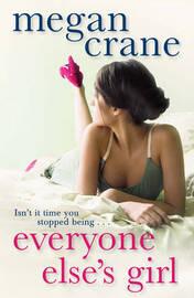 Everyone Else's Girl by Megan Crane image