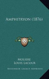 Amphitryon (1876) by . Moliere