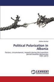 Political Polarization in Albania by Nexhipi Adelina