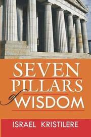 Seven Pillars of Wisdom by Israel Kristilere