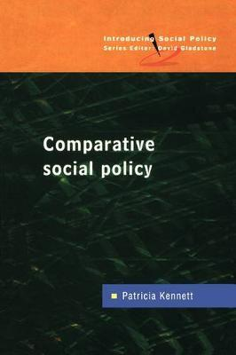 COMPARATIVE SOCIAL POLICY by Patricia Kennett