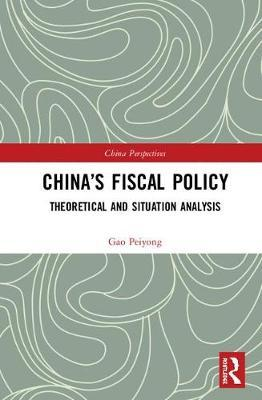 China's Fiscal Policy by Gao Peiyong
