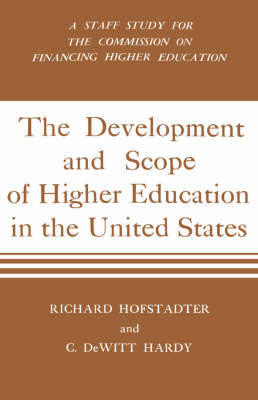 Development And Scope Of Higher Education In The United States by Richard Hofstadter