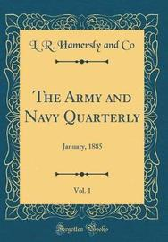 The Army and Navy Quarterly, Vol. 1 by L R Hamersly and Co
