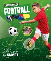 The Science of Football by Emilie Dufresne
