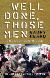Well Done Those Men: Memoirs Of A Vietnam Veteran by Barry Heard image