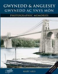 Francis Frith's Gwynedd and Anglesey: Gwynedd Ac Ynys Maon Coffadwraeth Ffotograffic by Mary Aris image
