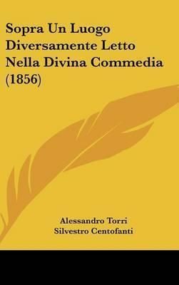 Sopra Un Luogo Diversamente Letto Nella Divina Commedia (1856) by Alessandro Torri