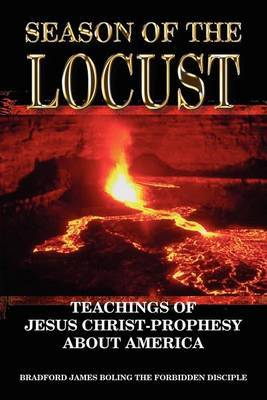 Season Of The Locust by Bradford James Boling
