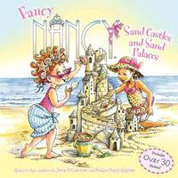Fancy Nancy: Sand Castles and Sand Palaces by Jane O'Connor