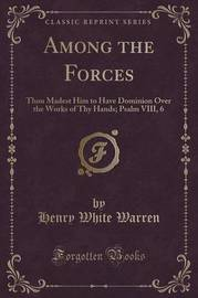 Among the Forces by Henry White Warren