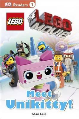 The Lego Movie: Meet Unikitty! by Shari Last