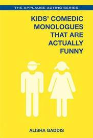 Kids' Comedic Monologues That Are Actually Funny by Alisha Gaddis