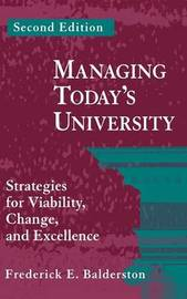 Managing Today's University by Frederick E. Balderston